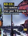 BD-US : Les comics vus par l´Europe
