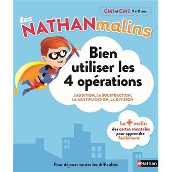 Bien utiliser les 4 opérations CM1 et CM2 - Les Nathan malins