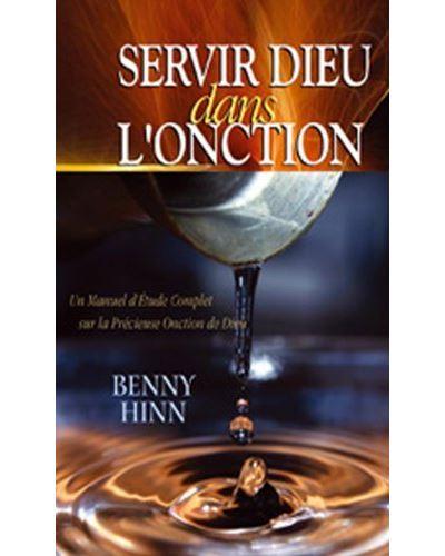Servir Dieu dans l'onction