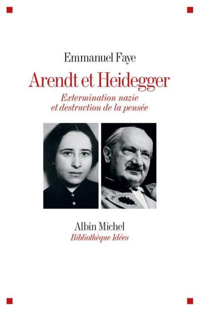 Arendt et Heidegger - Extermination nazie et destruction de la pensée - 9782226421135 - 19,99 €