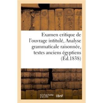 Examen critique de l'ouvrage intitulé : Analyse grammaticale raisonnée de différents
