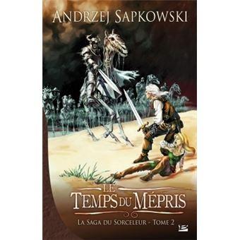 La saga du sorceleurLa Saga du Sorceleur T02 Le Temps du mépris