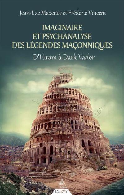 Imaginaire et psychanalyse des légendes maçonniques - D'Hiram à Dark Vador - 9782844548597 - 10,99 €