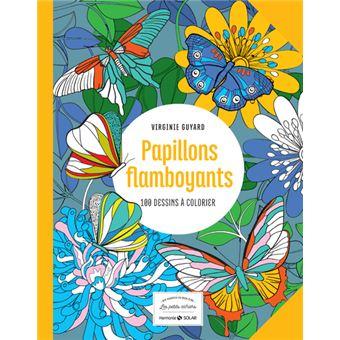 Papillons flamboyants - 100 dessins à colorier