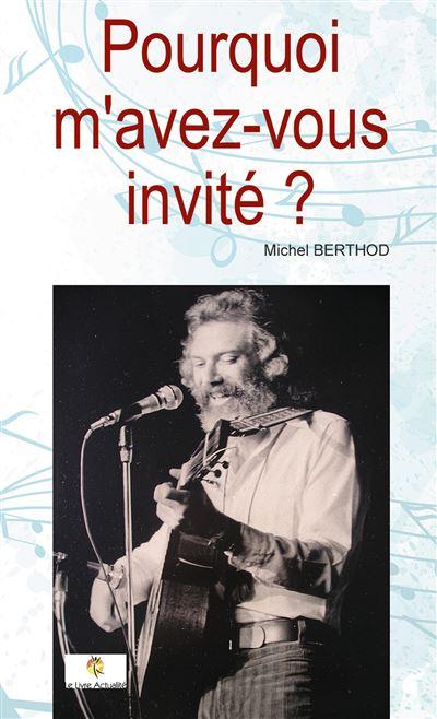 Pouquoi m'avez-vous invité ?