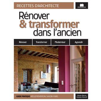 R nover et transformer sa maison reli marie pierre dubois petroff achat livre fnac - Renover une maison ...