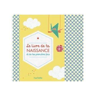 Le Livre De Ta Naissance Et De Tes Premieres Fois