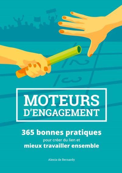 Moteurs d'engagement - 365 bonnes pratiques pour créer du lien et mieux travailler ensemble - 9782322167500 - 7,99 €