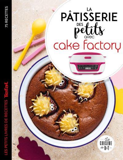 La pâtisserie des petits avec cake factory - 9782035970329 - 7,99 €