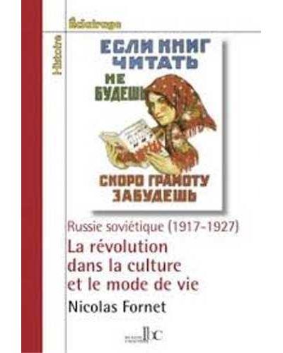 La révolution dans la culture et le mode de vie aux débuts de la Russie soviétique