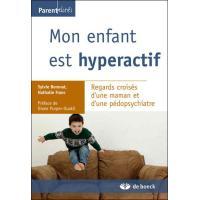 Mon enfant est hyperactif : regards croisés d'une maman et d'une pédopsychiatr
