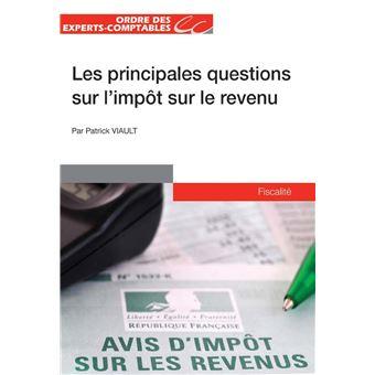 Les Principales Questions Sur L Impot Sur Le Revenu 2016 Poche P