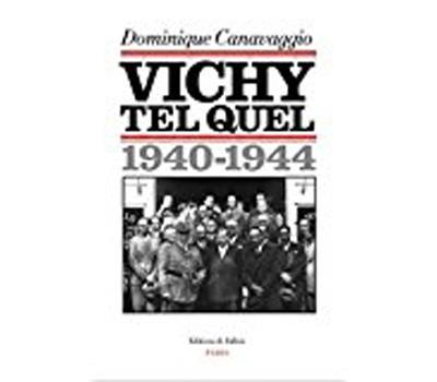 Vichy tel quel (1940-1944)