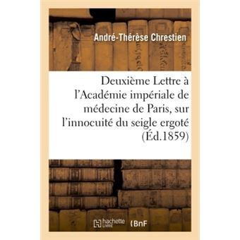 Deuxième Lettre à l'Académie impériale de médecine de Paris, sur l'innocuité du seigle ergoté