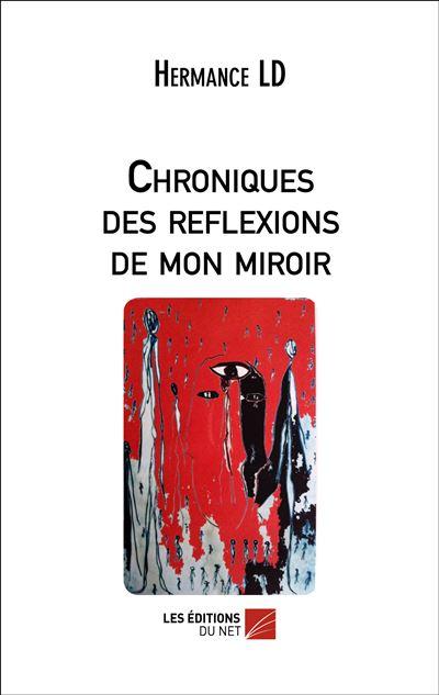 Chroniques des réflexions de mon miroir