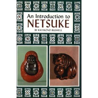 an introduction to netsuke bushell raymond