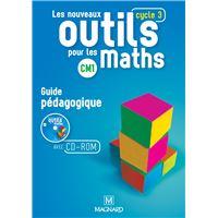 Les nouveaux outils pour les maths Cm1 - Guide pédagogique + cd rom