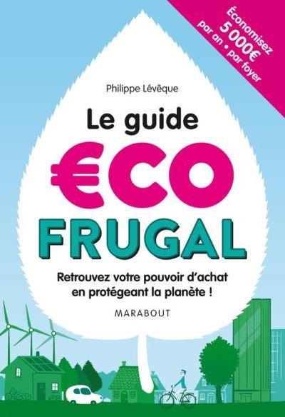 Le guide écofrugal - Retrouvez votre pouvoir d'achat en protégeant la planète ! - 9782501114097 - 8,49 €
