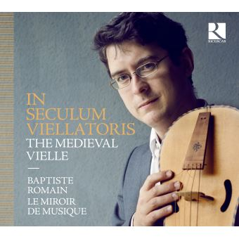 IN SECULUM VIELLATORIS - THE MEDIEVAL VIELLE