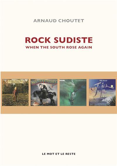 Rock sudiste - when the south rose again
