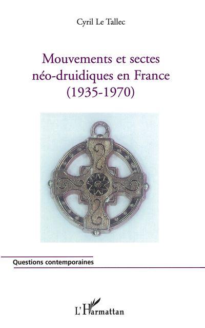 Mouvements et sectes néo-druidiques en France 1935-1970