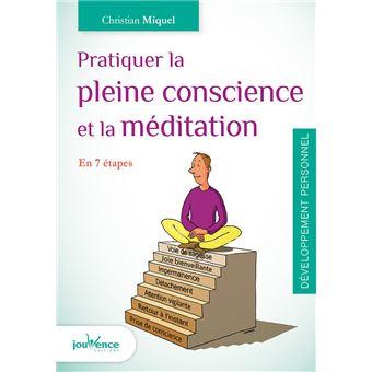 Pratiquer La Pleine Conscience Et La Meditation Broche Christian Miquel Achat Livre Ou Ebook Fnac