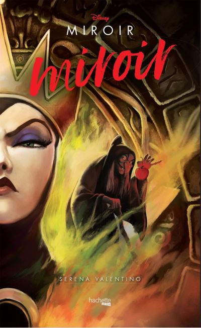 Villains Disney Miroir, miroir - L'histoire de la Méchante Reine - 9782019455552 - 10,99 €