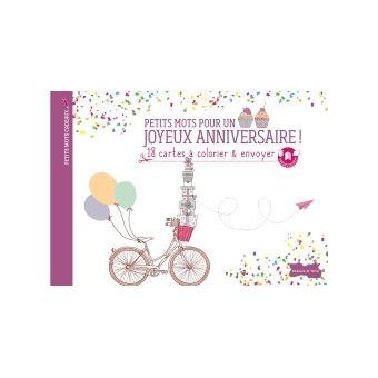 Petits Mots Pour Un Joyeux Anniversaire 18 Cartes A Colorier Et Envoyer Broche Collectif Achat Livre Fnac