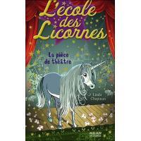 L'école des Licornes Tome 4 La pièce de théâtre - Linda Chapman