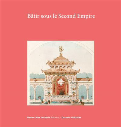 Carnets d'etudes n°44: batir sous le second empire