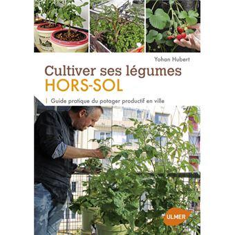 Cultiver ses l gumes hors sol guide pratique du potager productif en ville guide pratique du - Potager hors sol ...