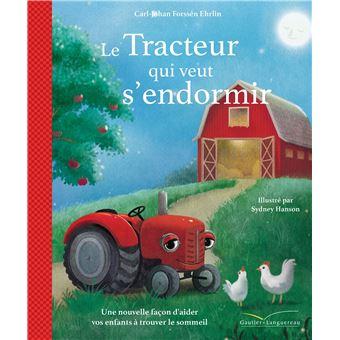 Le tracteur qui veut s'endormir - cartonné - Carl-Johan