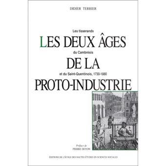 Les deux âges de la proto-industrie les tisserands du Cambrésis et du Saint-Quentinois, 1730-1880