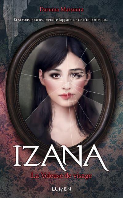 Izana, la Voleuse de visage - Lumen Eds
