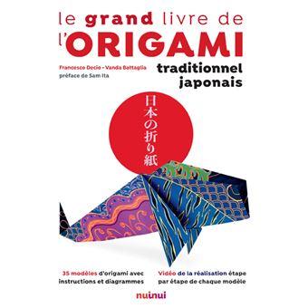 Le Grand Livre De Lorigami Traditionnel Japonais Broché