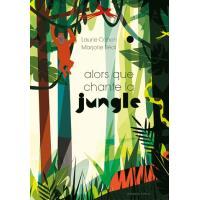 Alors que chante la jungle