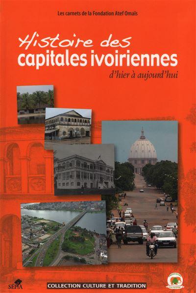 Histoire des capitales ivoiriennes d'hier à aujourd'hui