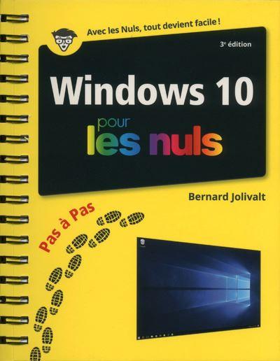 Pour les Nuls - 3ème édition : Windows 10 Pas à Pas Pour les Nuls 3e édition