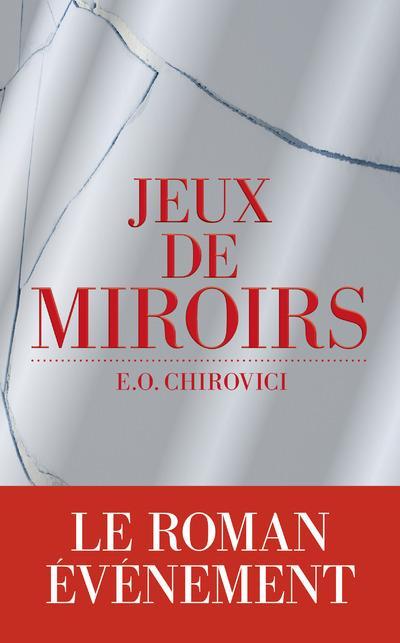 Jeux de miroirs - E. O. Chirovici