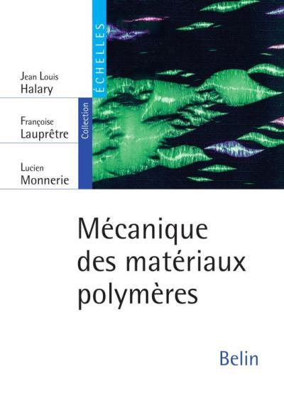 Mécanique des matériaux polymères - 9782701185286 - 33,99 €