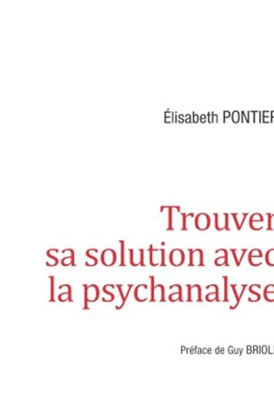 Trouver sa solution avec la psychanalyse