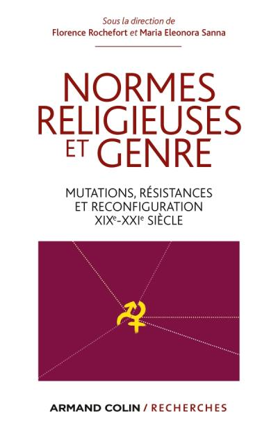 Normes religieuses et genre - Mutations, résistances et reconfiguration (XIXe-XXIe siècle)
