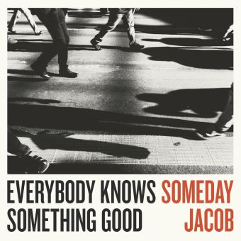 EVERYBODY KNOWS SOMETHING GOOD/LP