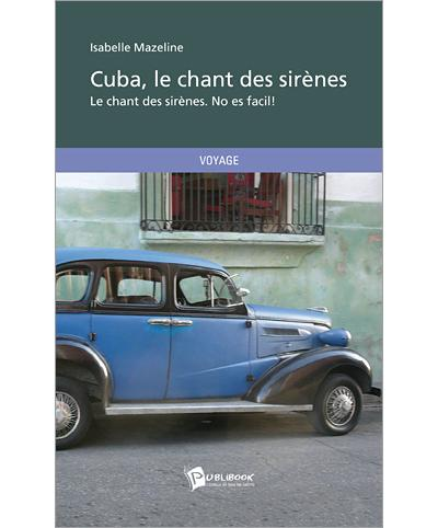 Cuba, le chant des sirenes