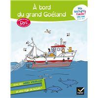 Ma lecture facile CM1 CM2 Cycle 3 : A bord du grand Goéland