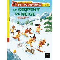 Petits Cheyennes - Le serpent de neige CP/CE1 6/7 ans