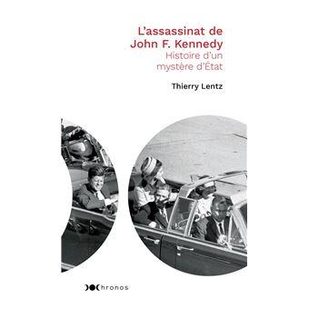 L Assassinat De John F Kennedy Histoire D Un Mystere D Etat Poche Thierry Lentz Achat Livre Fnac