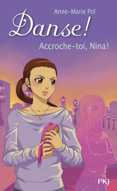 Danse ! - numéro 34 Accroche-toi, Nina !