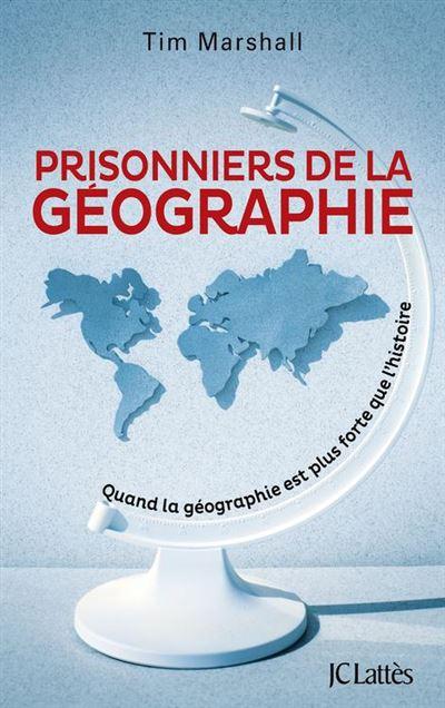 Prisonniers de la géographie - Quand la géographie est plus forte que l'histoire - 9782709662246 - 14,99 €
