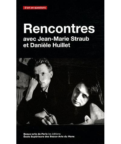 Rencontres : Jean-Marie Straub et Danièle Huillet